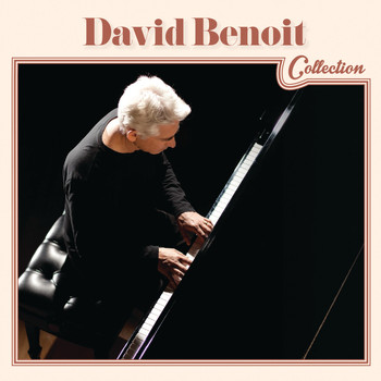 David Benoit - David Benoit Collection