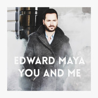 Edward Maya - You and Me