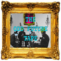 Odd Future - The OF Tape Vol. 1