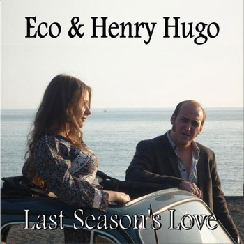 Eco & Henry Hugo - Last Season's Love