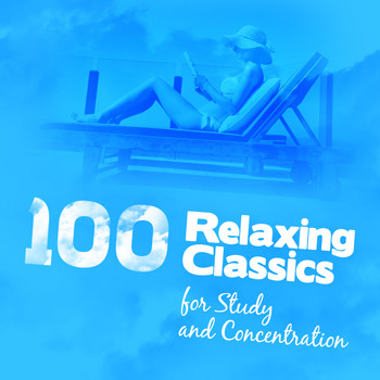 Isaac Albéniz - 100 Relaxing Classics for Study & Concentration