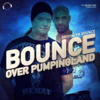 Brooklyn Bounce - Bounce Over Pumpingland