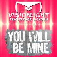 Visioneight Feat. Trevor Jackson - You Will Be Mine