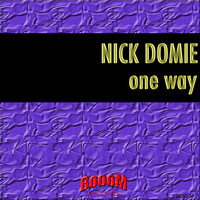 Nick Domie - One Way