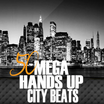 Various Artists - 50 Mega Hands Up City Beats