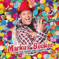 Markus Becker - Are You Ready for Confetti?