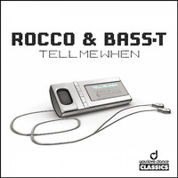 Rocco & Bass-T - Tell Me When