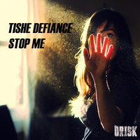 Tishe Defiance - Stop Me - Single
