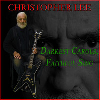 Christopher Lee - Darkest Carols, Faithful Sing