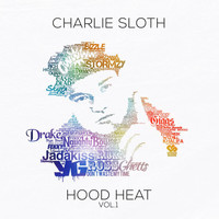 Charlie Sloth - Hood Heat, Vol. 1 (Explicit)