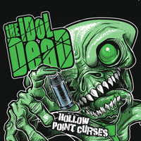 The Idol Dead - Hollow Point Curses