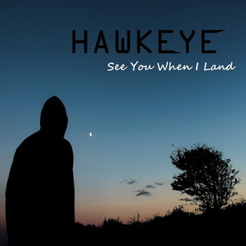 Hawkeye - See You When I Land