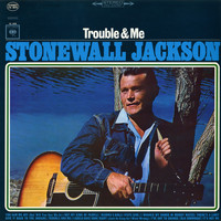 Stonewall Jackson - Troubled Me