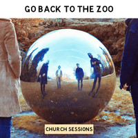 Go Back To The Zoo - Church Sessions - EP