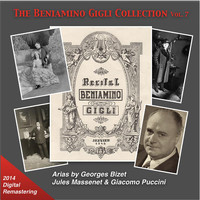 Beniamino Gigli - The Beniamino Gigli Collection, Vol. 7: Bizet, Massenet & Puccini (2014 Digital Remaster)