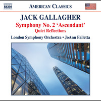 "London Symphony Orchestra - Jack Gallagher: Symphony No. 2 ""Ascendant"" & Quiet Reflections"