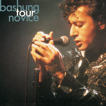 Alain Bashung - Tour Novice