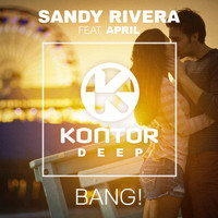 Sandy Rivera feat. April - BANG!