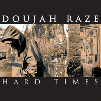 Doujah Raze - Hard Times / Looking Up - single