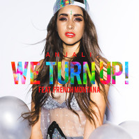 Anjali - We Turn Up