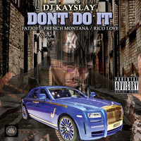 DJ KAYSLAY - Don't Do It (Explicit)