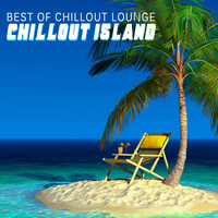 Best Of Chillout Lounge - Chillout Island