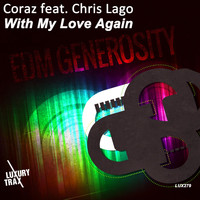 Coraz feat. Chris Lago - With My Love Again - EDM Generosity
