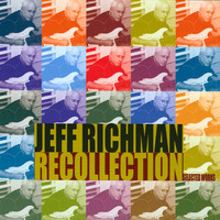 Jeff Richman - Recollection