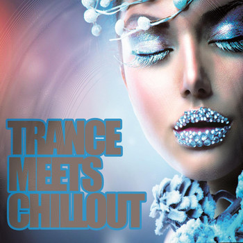Various Artists - Trance Meets Chillout