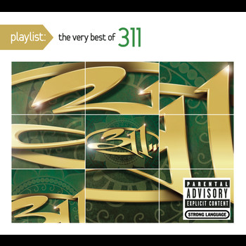 311 - Playlist: The Very Best Of 311 (Explicit)