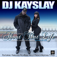 DJ KAYSLAY - About That Life