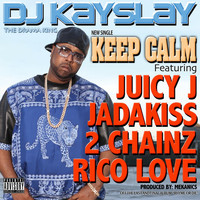 DJ KAYSLAY - Keep Calm
