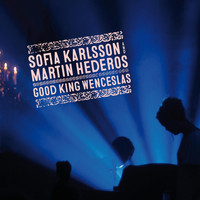 Martin Hederos / Sofia Karlsson - Good King Wenceslas (Long Version)
