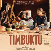Amine Bouhafa - Timbuktu - Original Motion Picture Soundtrack