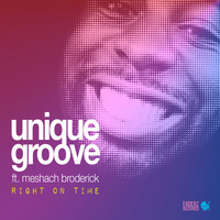 Unique Groove - Right on Time (feat. Meshach Broderick)