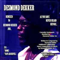 Desmond Dekker - Desmond Dekker As You Have Never Heard Before (Remixed By Desmond Dekker Jnr)