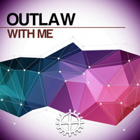 Outlaw - With Me