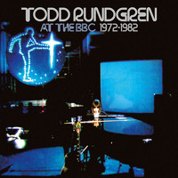 Todd Rundgren - At the BBC 1972-1982