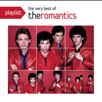 The Romantics - Playlist: The Very Best Of The Romantics