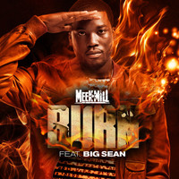 Meek Mill - Burn (feat. Big Sean)