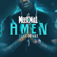 Meek Mill - Amen (feat. Drake)