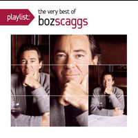 Boz Scaggs - Playlist: The Very Best Of Boz Scaggs