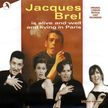Original 1995 London Cast - Jacques Brel Is Alive and Well and Living In Paris