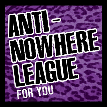Anti-Nowhere League - For You