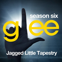 Glee Cast - Glee: The Music, Jagged Little Tapestry