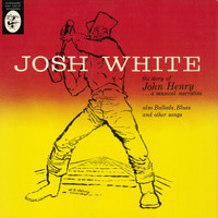 Josh White - The Story Of John Henry... A Musical Narrative