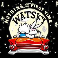 Watsky - Nothing Like The First Time