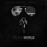 Young Jeezy - Its tha World 1 & 2