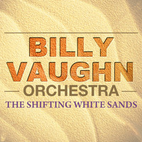 Billy Vaughn Orchestra - The Shifting Whispering Sands