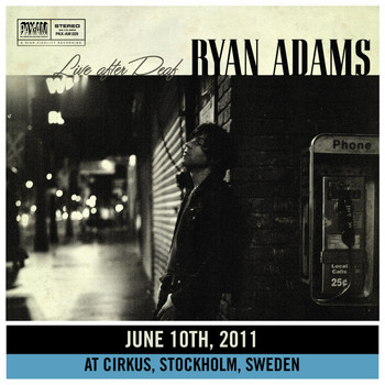 Ryan Adams - Live After Deaf (Stockholm)